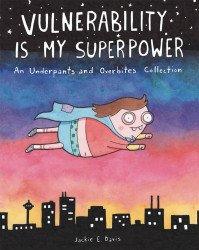 Andrews McMeel Publishing's Vulnerability Is My Superpower: An Underpants & Overbites Collection TPB # 1