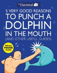 Andrews McMeel Publishing's 5 Very Good Reasons to Punch a Dolphin in the Mouth (and Other Useful Guides) Soft Cover # 1