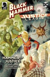 Dark Horse Comics's Black Hammer/Justice League: Hammer of Justice Issue # 2d