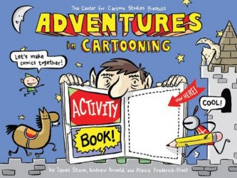 First Second Books's Adventures in Cartooning: Activity Book Soft Cover # 1