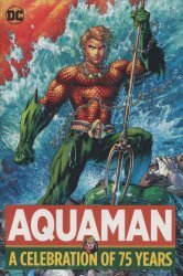 DC Comics's Aquaman: A Celebration of 75 Years Hard Cover # 1