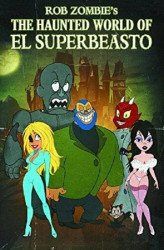 Image Comics's Rob Zombie Presents: Haunted World of El Superbeasto TPB # 1-2nd print
