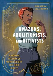 Ten Speed Press's Amazons, Abolitionists And Activists Soft Cover # 1