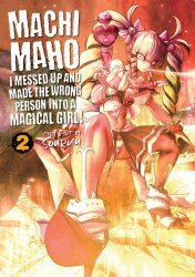 Seven Seas Entertainment's Machimaho: I Messed Up and Made the Wrong Person into a Magical Girl Soft Cover # 2