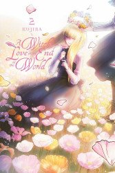 Yen Press's A Witch's Love at the End of the World Soft Cover # 2