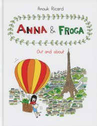 Drawn and Quarterly's Anna & Froga: Out And About Hard Cover # 1