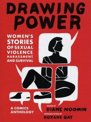 Abrams ComicArts's Drawing Power: Women's Stories of Sexual Violence, Harassment and Survival Hard Cover # 1