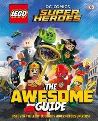 DK Publishing's Lego: DC Super Heroes - The Awesome Guide Hard Cover # 1b
