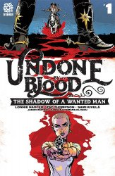 After-Shock Comics's Undone by Blood: The Shadow of a Wanted Man Issue # 1
