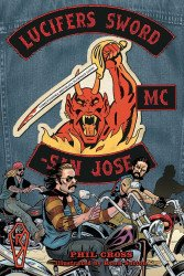 Motorbook's Lucifers Sword Life And Death In An Outlaw Motorcycle Club Soft Cover # 1