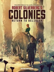Humanoids Publishing's Robert Silverbergs: The Colonies Return To Belzagor  Hard Cover # 1