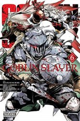 Yen Press's Goblin Slayer Soft Cover # 6