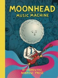 Nobrow Press's Moonhead and The Music Machine Soft Cover # 1