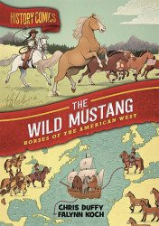 First Second Books's History Comics: Wild Mustang TPB # 1