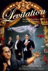 G T Labs's Levitation: Physics and Psychology in the Service of Deception Soft Cover # 1
