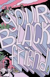 Silver Sprocket's Your Black Friend Issue # 1