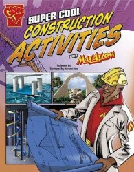Raintree's Graphic Library: Super Cool Construction Activities with Max Axiom Soft Cover # 1