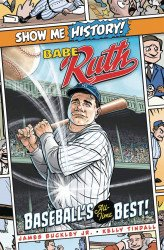 Portable Press's Show Me History: Babe Ruth - Baseballs All-Time Best Hard Cover # 1