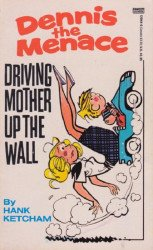 Gold Medal Books's Dennis the Menace: Driving Mother Up the Wall Soft Cover # 1-2nd print