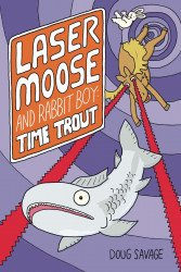 AMP's Laser Moose And Rabbit Boy: Time Trout Soft Cover # 1