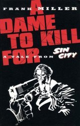 Dark Horse Comics's Frank Miller's Sin City: A Dame to Kill For TPB # 1