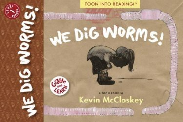 Toon Books's We Dig Worms! Soft Cover # 1