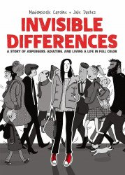 Oni Press's Invisible Differences: A Story of Aspergers Adulting and Living a Life in Full Color Hard Cover # 1