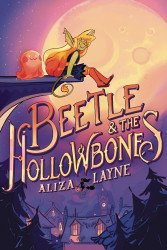 Atheneum Books's Beetle & The Hollowbones Soft Cover # 1