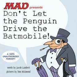 DC Comics's MAD Presents: Don't Let the Penguin Drive the Batmobile Hard Cover # 1