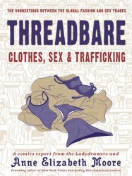 Microcosm Publishing's Threadbare: Clothes, Sex & Trafficking Soft Cover # 1