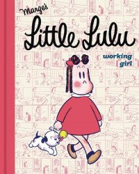Drawn and Quarterly's Little Lulu: Working Girl Hard Cover # 1