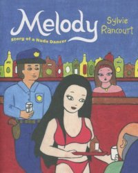 Drawn and Quarterly's Melody: Story Of A Nude Dancer Soft Cover # 1