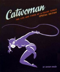 Chronicle Books's Catwoman: The Life And Times Of A Feline Fatale Soft Cover # 1