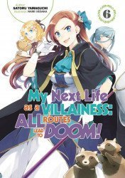 Seven Seas Entertainment's My Next Life as a Villainess: All Routes Lead to Doom Soft Cover # 6