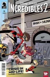 Dark Horse Comics's Disney Pixars Incredibles 2: Crisis In Mid-Life & Other Stories Issue # 2b
