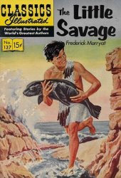 Gilberton Publications's Classics Illustrated #137: The Little Savage Issue # 6
