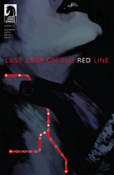 Dark Horse Comics's Last Stop on The Red Line Issue # 1
