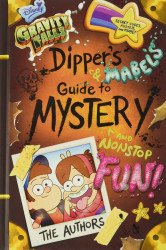 Disney Press's Gravity Falls: Dipper's and Mabel's Guide to Mystery and Nonstop Fun! Hard Cover # 1