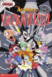 Scholastic's Animaniacs Get Dezanitized Soft Cover # 1