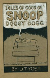 Birdcage Bottom Books's Tales of Good Ol' Snoop Doggy Dogg Issue # 1