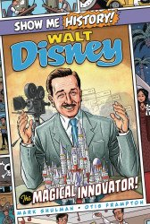 Portable Press's Show Me History!: Walt Disney - The Magical Innovator Hard Cover # 1
