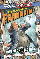 Portable Press's Show Me History!: Benjamin Franklin Hard Cover # 1