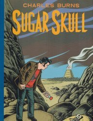 Pantheon Books's Charles Burns: Sugar Skull Hard Cover # 1