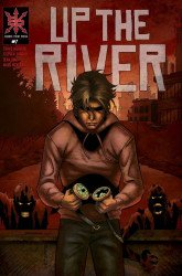Source Point Press's Up the River Issue # 1