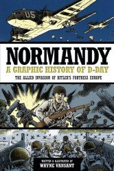 Quayside Publishing Group's Normandy: Graphic History of D-Day Soft Cover # 1