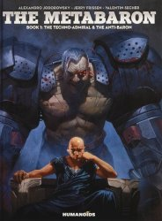 Humanoids Publishing's The Metabaron Book 1: The Techno-Admiral & The Anti-Baron Soft Cover # 1