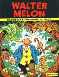 Dargaud Publishing International's Walter Melon: Magnesia's Treasure Soft Cover # 1