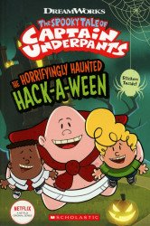 Scholastic's The Spooky Tale Of Captain Underpants: The Horrifyingly Haunted Hack-A-Ween TPB # 1