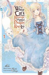 Yen Press's White Cat's Revenge As Plotted From The Dragon King's Lap Soft Cover # 1