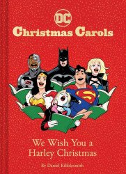 Chronicle Books's DC Christmas Carols: We Wish You a Harley Christmas Hard Cover # 1